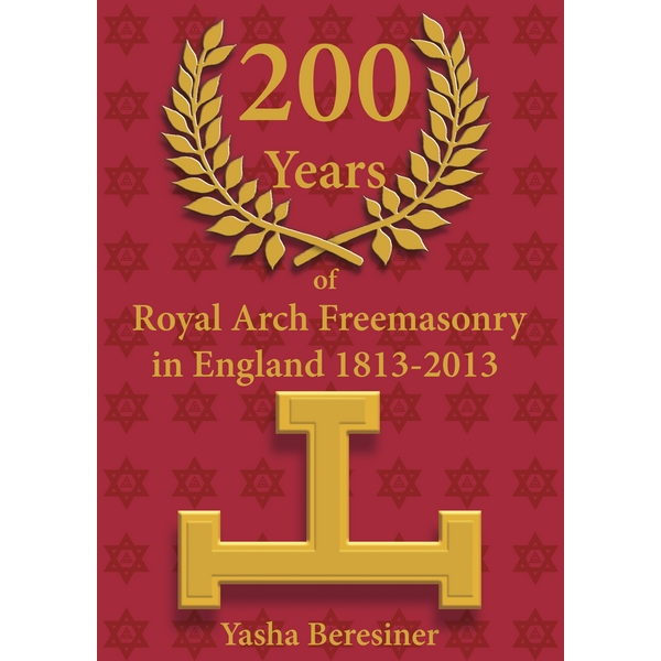 200 Years of Royal Arch Freemasonry