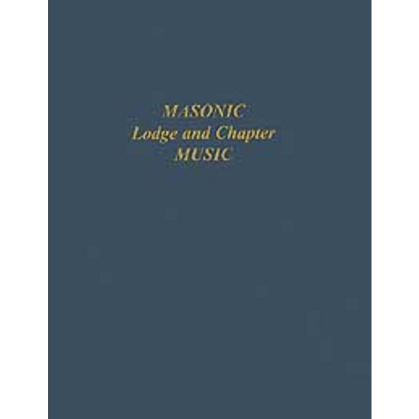 Masonic Lodge and Chapter Music