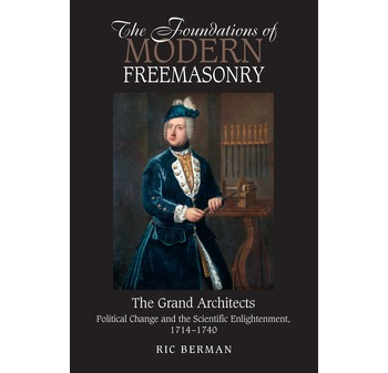 The Foundations of Modern Freemasonry