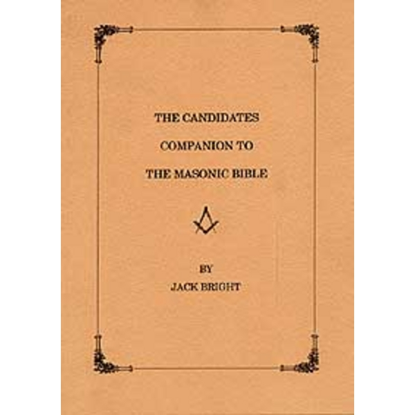 The Candidates Companion to the Masonic Bible
