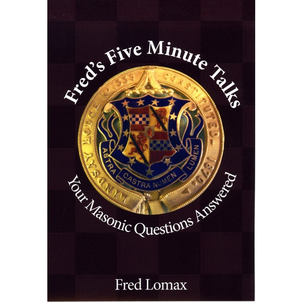 Fred's Five Minute Talks - Your Masonic Questions Answered