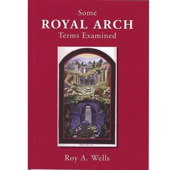 Some Royal Arch Terms Examined